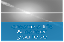 Create a life and career you love